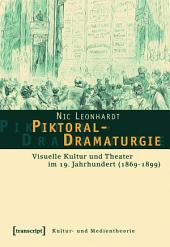 Piktoral-Dramaturgie: Visuelle Kultur und Theater im 19. Jahrhundert (1869-1899)