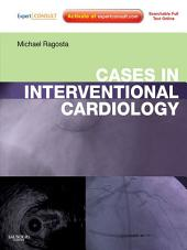 Cases in Interventional Cardiology: Expert Consult