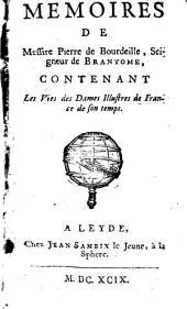 Mémoires de Messire Pierre de Bourdeille, seigneur de Brantôme, contenans les Vies des Dames illustres de France