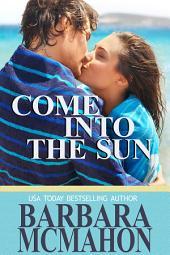 Come Into The Sun: Tropical Escape Book 3