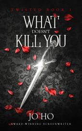 What Doesn't Kill You: An Urban Fantasy for Magic Fans