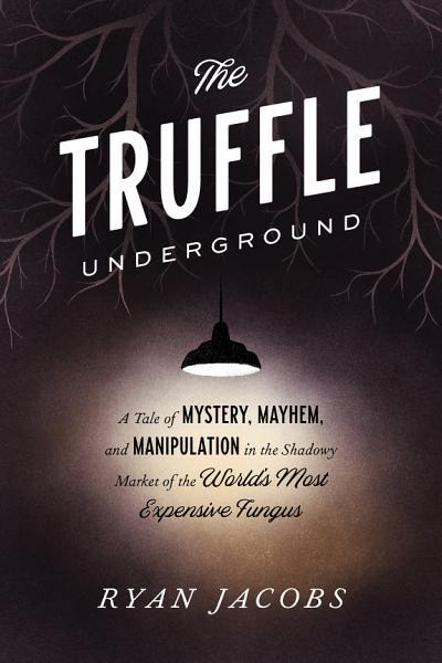 Download The Truffle Underground Book