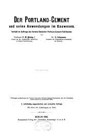 Der Portland-Cement und seine Anwendungen im Bauwesen: verfasst im Auftrage des Vereins Deutscher Portland-Cement-Fabrikanten