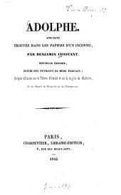 Adolphe: Anecdote trouvée dans les papiers d'un inconnu. Quelques réflexions sur le Théâtre Allemand et sur la tragédie de Wallstein, Et de l'Esprit de Conquête et de l'Usurpation. [Schiller, Friedr. v.]