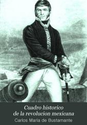 Cuadro historico de la revolucion mexicana: comenzada en 15 de septiembre de 1810 por el ciudadano Miquel Hidalgo y Costilla ...