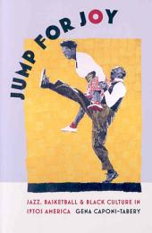 Jump for Joy: Jazz, Basketball, and Black Culture in 1930s America