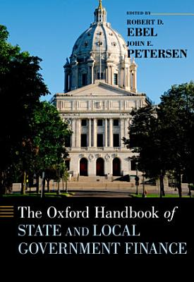 The Oxford Handbook of State and Local Government Finance