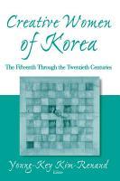 Creative Women of Korea  The Fifteenth Through the Twentieth Centuries PDF