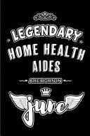 Legendary Home Health Aides are Born in June