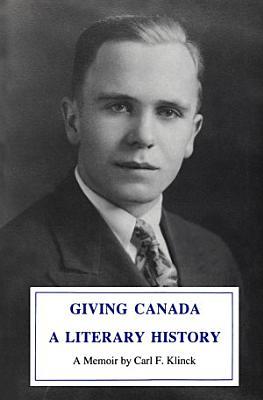 Giving Canada a Literary History PDF