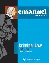 Emanuel Law Outlines for Criminal Law: Edition 8