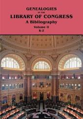Genealogies in the Library of Congress: A Bibliography, Volume 2