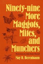 Ninety-nine More Maggots, Mites, and Munchers