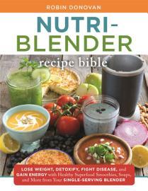 The Nutri Blender Recipe Bible