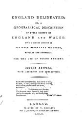 England Delineated, Or, A Geographical Description of Every County in England and Wales: With a Concise Account of Its Most Important Products, Natural and Artificial, for the Use of Young Persons