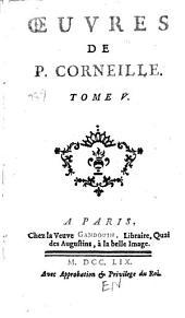 Œuvres de P. Corneille: La mort de Pompée. La suite du Menteur. Rodogune. Théodore, vierge & martyre