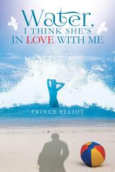 Water I Think She S In Love With Me Book PDF