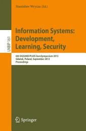 Information Systems: Development, Learning, Security: 6th SIGSAND/PLAIS EuroSymposium 2013, Gdańsk, Poland, September 26, 2013, Proceedings
