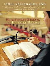 Hope Springs Eternal in the Priestly Breast: A Research Study on Procedural Justice for Priests—Diocesan and Religious