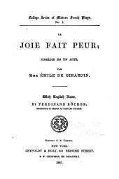 College series of French plays: La joie fait peur, par Mme. Émile de Girardin