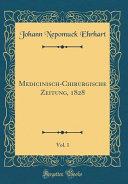 Medicinisch Chirurgische Zeitung  1828  Vol  1  Classic Reprint  PDF