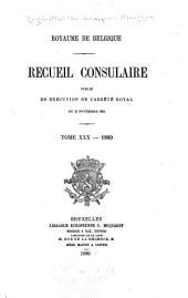 Recueil Consulaire Contenant les Rapports Commerciaux des Agents Belges à L'Étranger: Volume30