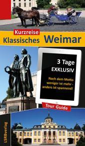 Kurzreise Klassisches Weimar: 3 Tage EXKLUSIV - Nach dem Motto weniger ist mehr - anders ist spannend!, Ausgabe 2
