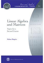 Linear Algebra and Matrices: Topics for a Second Course