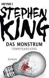 Das Monstrum - Tommyknockers: Roman