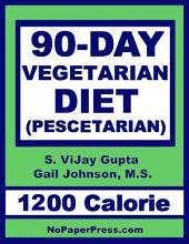 90-Day Vegetarian Diet - 1200 Calorie