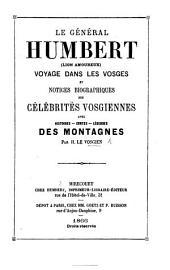 Le Général Humbert (Lion amoureux). Voyage dans les Vosges et notices biographiques des célébrités vosgiennes, avec histoires, contes, légendes des montagnes