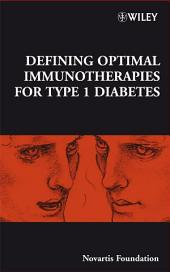 Defining Optimal Immunotherapies for Type 1 Diabetes