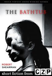 The Bathtub: Short Story