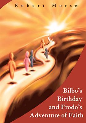 Bilbo s Birthday and Frodo s Adventure of Faith