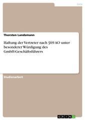 Haftung der Vertreter nach §69 AO unter besonderer Würdigung des GmbH-Geschäftsführers