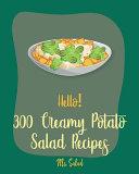 Hello! 300 Creamy Potato Salad Recipes