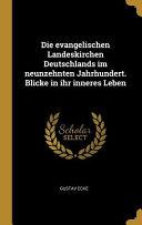 Die Evangelischen Landeskirchen Deutschlands Im Neunzehnten Jahrhundert  Blicke in Ihr Inneres Leben PDF