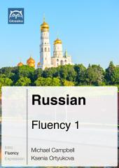 Russian Fluency 1 (Ebook + mp3): Glossika Mass Sentences