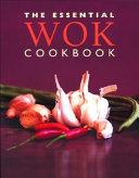 The Essential Wok Cookbook Book