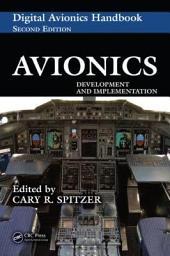 Avionics Development & Implementation-Digital Avionics Handbook, CRC Press, 2007: Avionics Development & Implementation-Digital Avionics Handbook