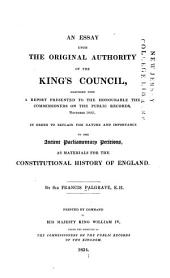 An Essay Upon the Original Authority of the King's Council ...