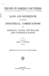 Trusts in Foreign Countries: Laws and References Concerning Industrial Combinations in Australia, Canada, New Zealand and Continental Europe