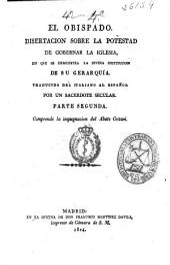 El obispado: disertacion sobre la potestad de gobernar la Iglesia, en que se demuestra la divina institucion de su gerarquia [sic]
