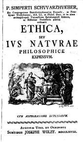 Ethica seu ius naturae philosophice expensum