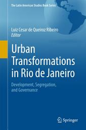 Urban Transformations in Rio de Janeiro: Development, Segregation, and Governance