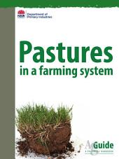 Pastures in a Farming System: AgGuide – A Practical Handbook