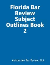 Florida Bar Review Subject Outlines: Book 2