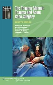 The Trauma Manual: Trauma and Acute Care Surgery: Edition 4