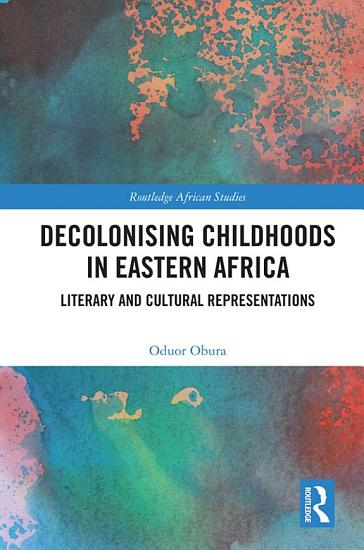 Decolonising Childhoods in Eastern Africa PDF