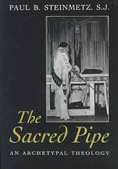 The Sacred Pipe: An Archetypal Theology